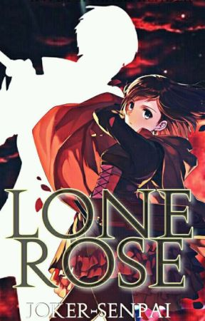 lone Rose (abused and neglected male reader x rwby) - voting is