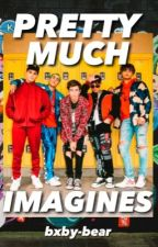 PRETTYMUCH IMAGINES  by bxby-bear