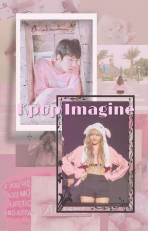 Imagine KPOP [COMPLETED] by saniacantika