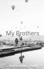 My Brothers [BTS FF] by Kimtina31