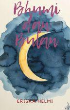 Bhumi dan Bulan (COMPLETED) by mommiexyz