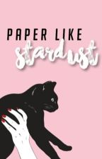 Paper Like Stardust • Poetry  by _doloreshaze