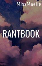 Rantbook by MissMaelle