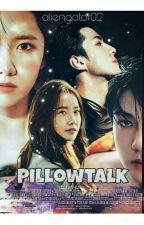 Pillowtalk by AlienGator02