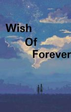 Wish of Forever by BlackENLove