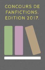 Concours de Fanfiction. Édition 2017. {Inscriptions fermées } by So_Directioner1