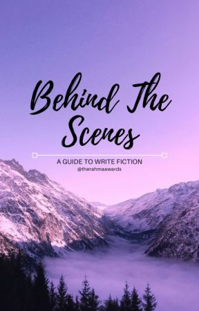 Behind The Scenes - A Guide To Write Fiction by therahmaawards