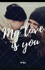 My Love Is You by viavrilia02