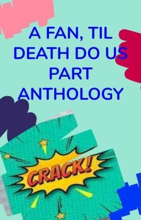 A Fan Till Death Do Us Part by Fanfic