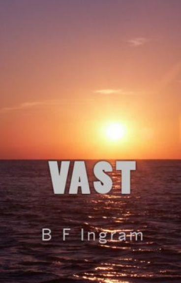 Vast *PREVIEW* by BillieFrancesIngram
