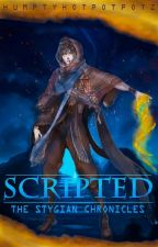 SCRIPTED (Book One of The Stygian Chronicles) by HumptyHotPotpotz
