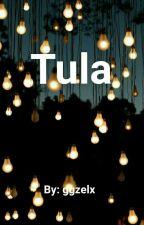 """""""TULA"""" by GC_Ang"""