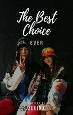 The Best Choice Ever by Zeeixx