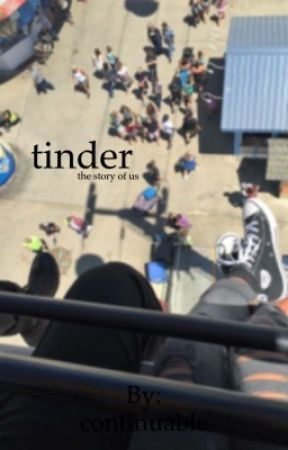 tinder by continuable