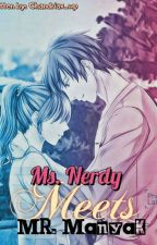 Ms.Nerdy Meets Mr.Manyak by chandriax_wp