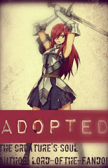 Adopted: The Creature's Soul (Erza x Child!Reader)