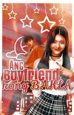 Ang boyfriend kong bakla by Ggkaipinky