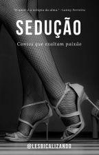 SEDUÇÃO - CONTOS LÉSBICOS by lesbicalizand0