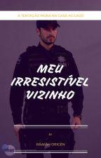 Meu Irresistivél Vizinho by RafahDm18