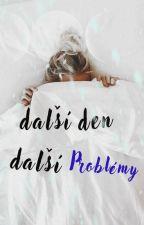 Další den, další problémy by bellah2o01