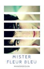Mister Fleur Bleu by ManonSeguin