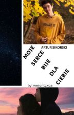 Moje Serce Bije Dla Ciebie- Artur Sikorski by ananasek01