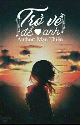 Đọc truyện Trở về để yêu anh. ( #trùng sinh)