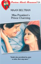 Miss President's Prince Charming (COMPLETED) by maanbeltran