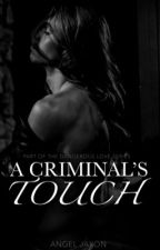 A Criminal's Touch  by Angel_Keys