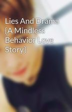 Lies And Drama {A Mindless Behavior Love Story} by ThisSaramWeeblove