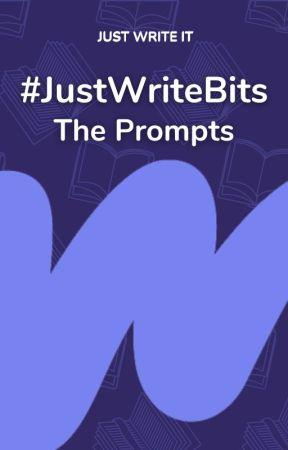 #JustWriteBits - Prompts by justwriteit