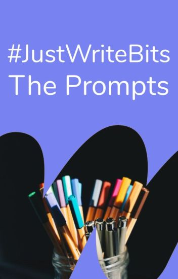 #JustWriteBits - Prompts