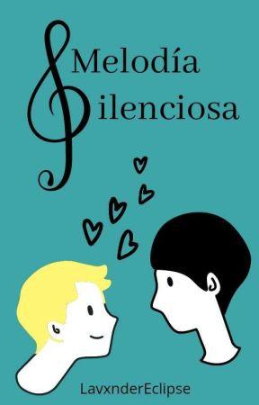 Melodía Silenciosa [Yaoi/Gay]  by SinYaoiNoHayVida