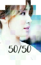 50/50 ¦ (COMPLETED) by TaenyMushroom