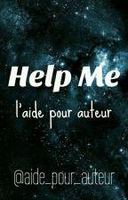 Help Me - l'aide pour auteur by aide_pour_auteur