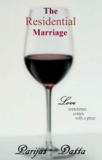 My  Residential Marriage | Ongoing | [Non edited] by Rainlover27