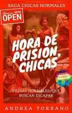 Hora De Prisión, Chicas. © [2ª Temporada] (COMPLETA) by AndreaTorrano