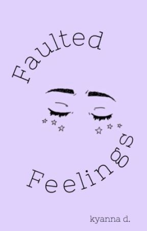 Faulted Feelings by cakeylife