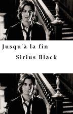 Jusqu'à la fin - Sirius Black by littlexastronaut