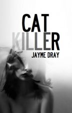 Cat Killer  by JeddieJay