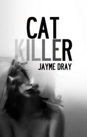 Cat Killer  by JeddieJay