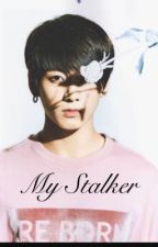 My stalker  jungkook ff (editing) by irisrainbow1