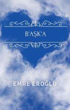 b'AŞK'a by EmrEroglu7
