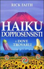 Haiku doppiosensisti e dove trovarli by Rick_Faith