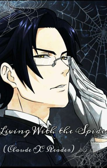 Living With The Spider ( Claude x Reader)