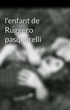l'enfant de Ruggero pasquarelli by samiralawl