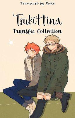 Đọc truyện [HQ!!] TsukiHina Transfic Collection