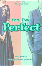 More Than Perfect by HoneyDieah