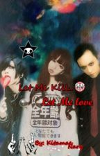 「  Let Me Kill∥Let Me Love。」 by kitamae_nary