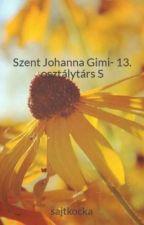 Szent Johanna Gimi- 13. osztálytárs S by sajtkocka